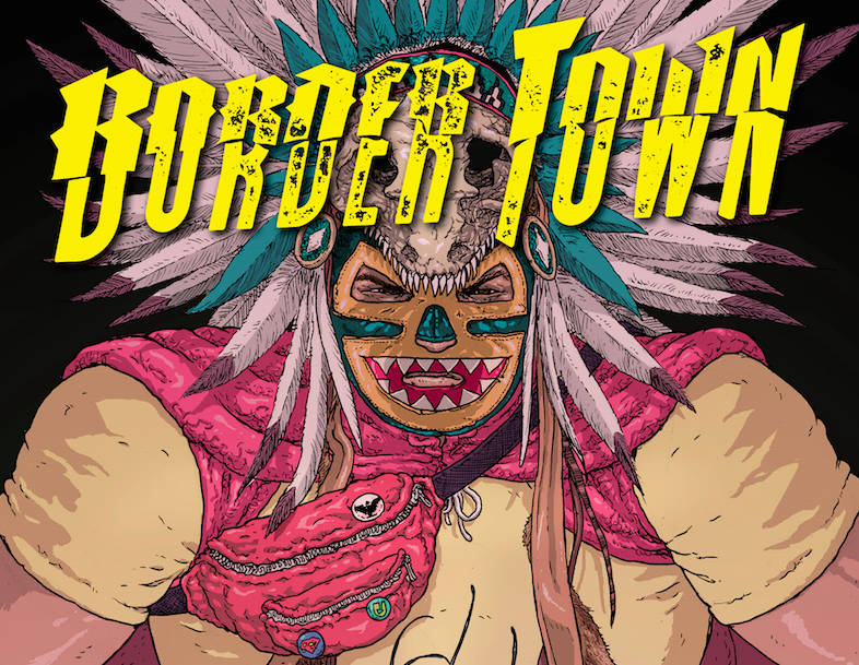 Border Town is the Newest Must-read Comic