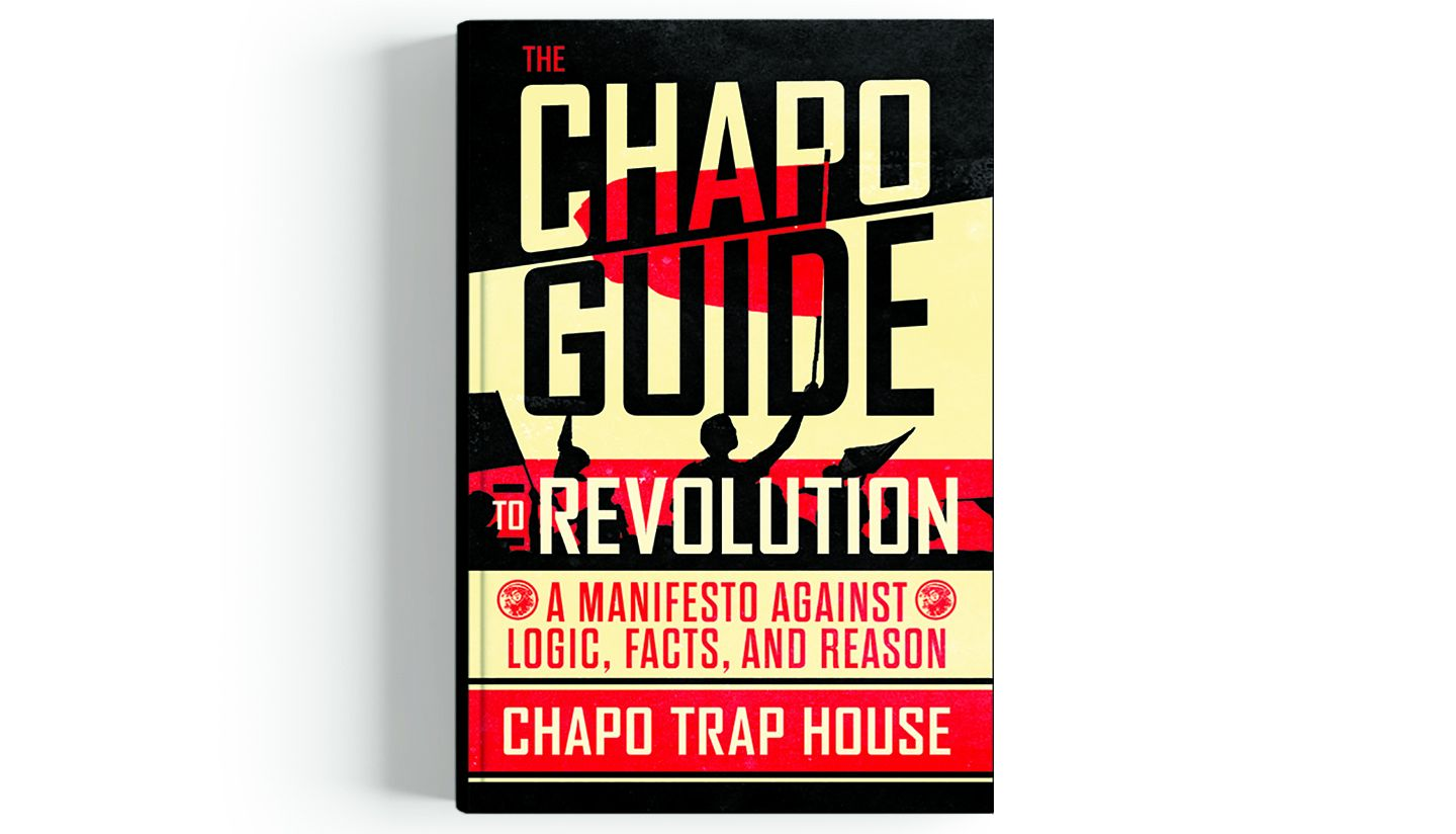 The Chapo Guide to Revolution by Chapo Trap House