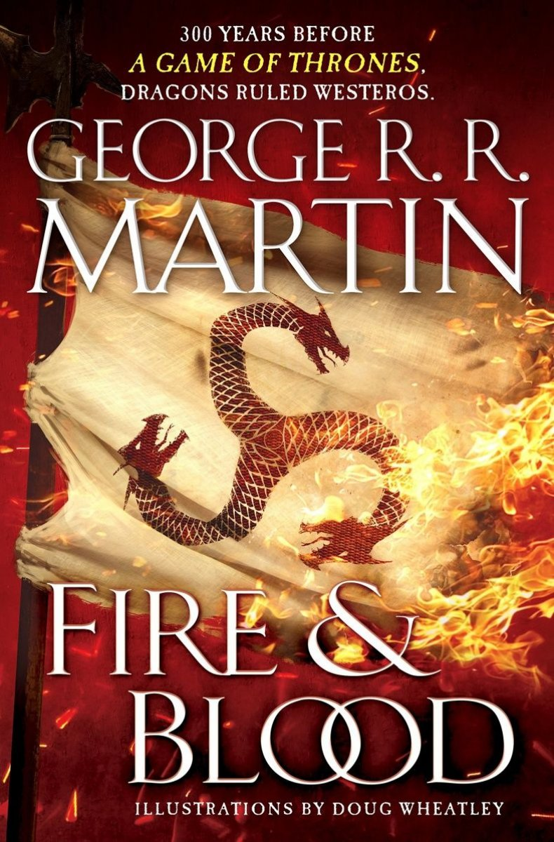 game-of-thrones-george-rr-martin-asoiaf-Fire_and_Blood