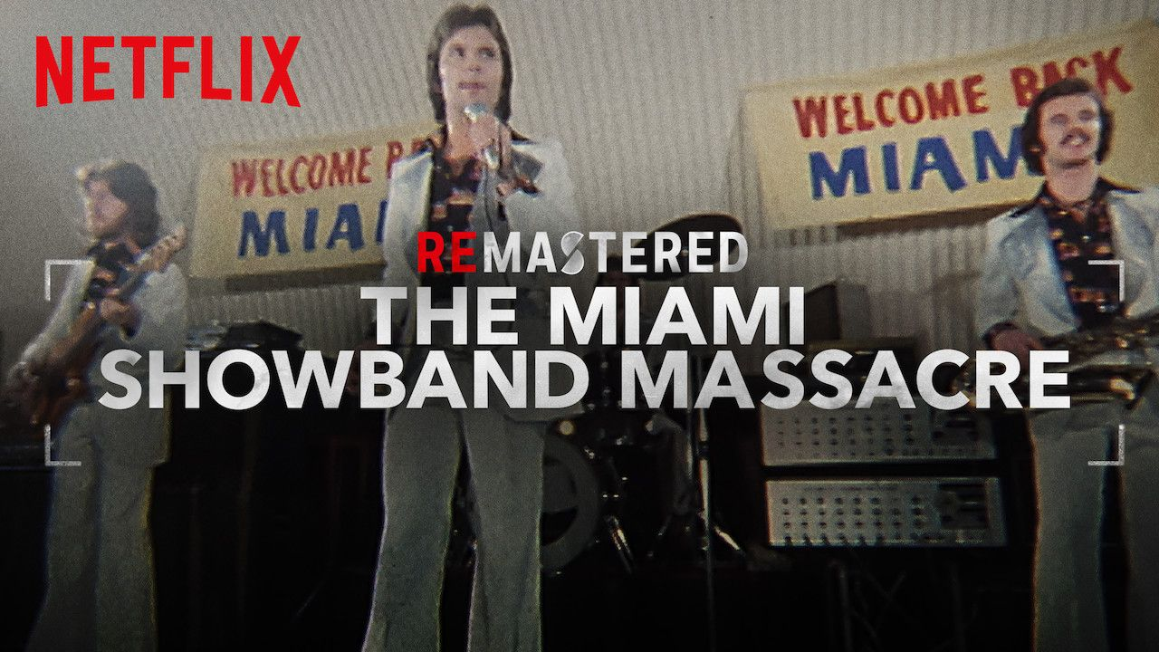 remastered-the-miami-showband-massacre-netflix