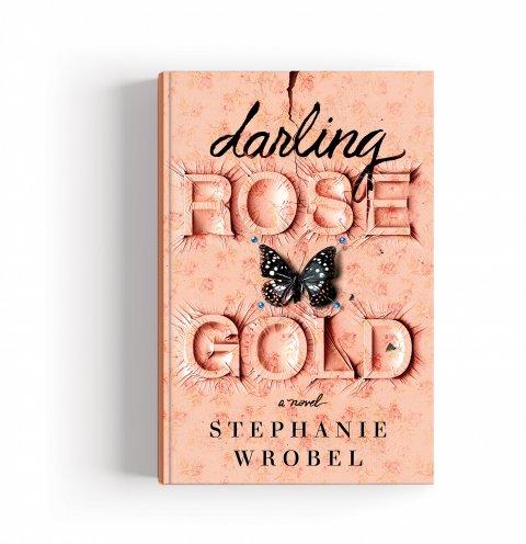 CUL_Books_Fiction_Darling Rose Gold By Stephanie Wrobel