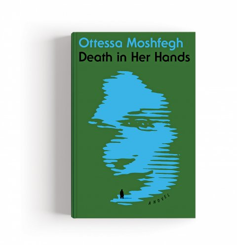 CUL_Books_Fiction_Death in Her Hands By Ottessa Moshfegh