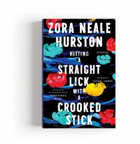 CUL_Books_Fiction_Hurston_HittingAStraightLickWithACrookedStick