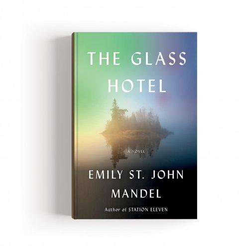 CUL_Books_Fiction_The Glass Hotel Emily St. John Mandel