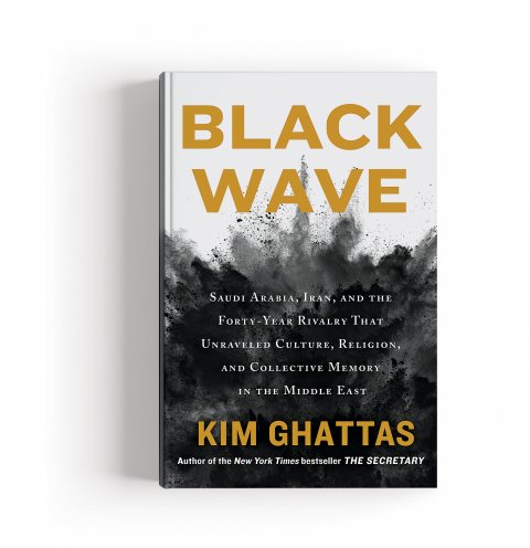 CUL_Books_NonFiction_Black Wave by Kim Ghattas