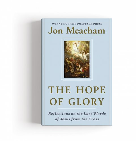 CUL_Books_NonFiction_The Hope of Glory By Jon Meacham