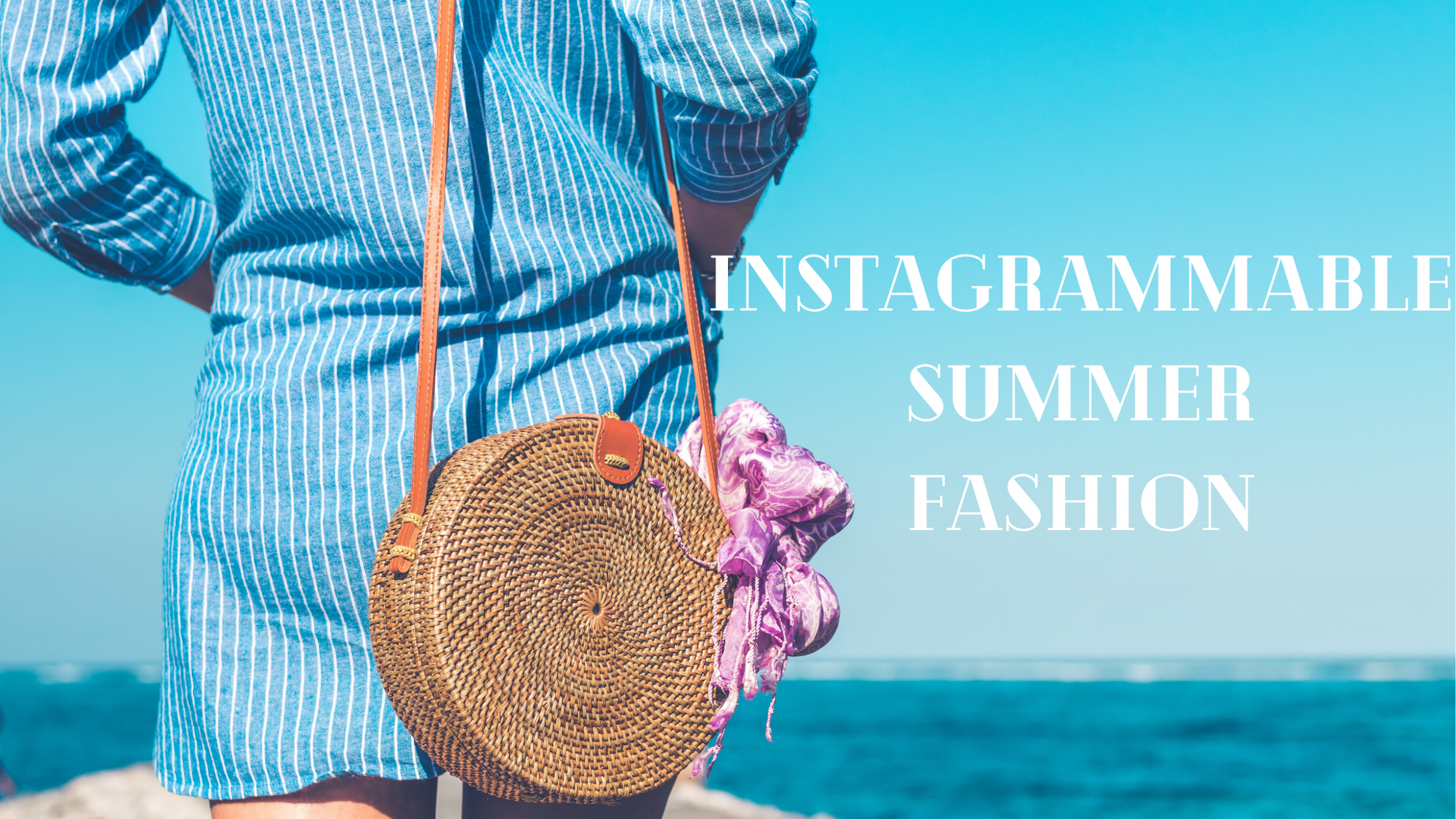 Get your insights for summer fashion trends!