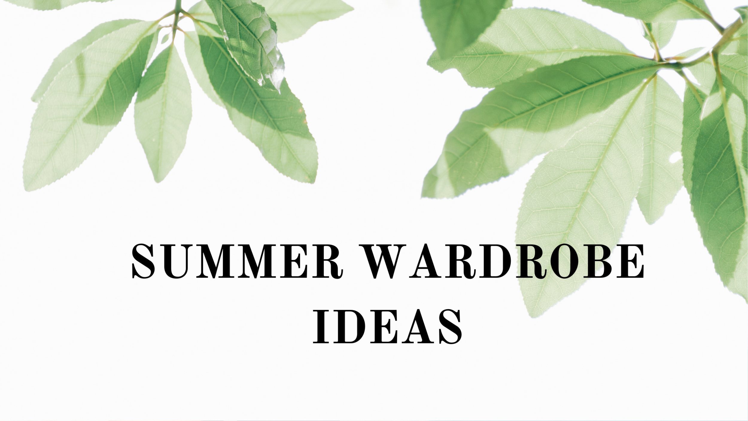 Your Summer Wardrobe Needs End Here!