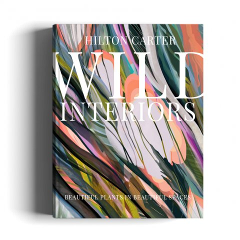 Books_Wild Interiors- Beautiful Plants in Beautiful Spaces