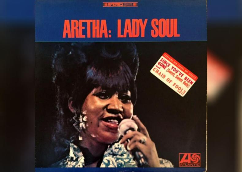 #99. 'Lady Soul' by Aretha Franklin