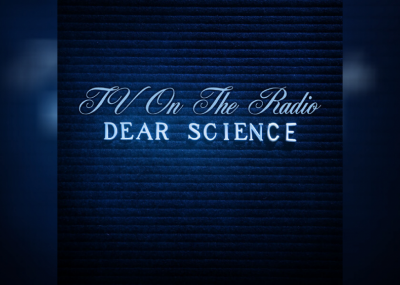 #68. 'Dear Science' by TV On The Radio