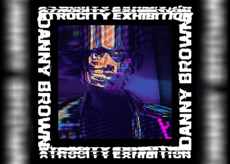 #39. 'Atrocity Exhibition' by Danny Brown