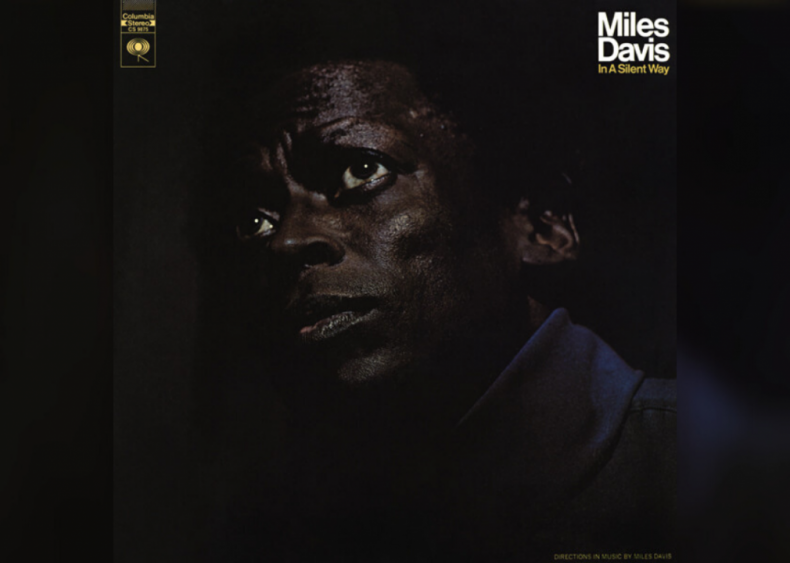 #28. 'In A Silent Way' by Miles Davis