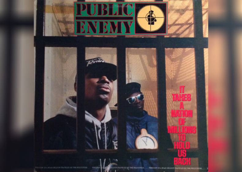 #26. 'It Takes A Nation Of Millions To Hold Us Back' by Public Enemy