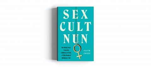 CUL_Fall Books Non Fiction_Sex Cult Nun