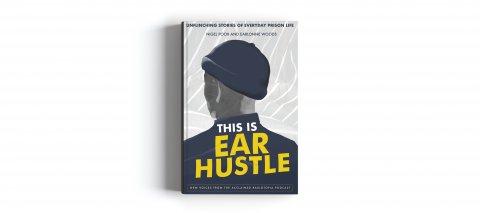 CUL_Fall Books Non Fiction_This is Ear Hustle