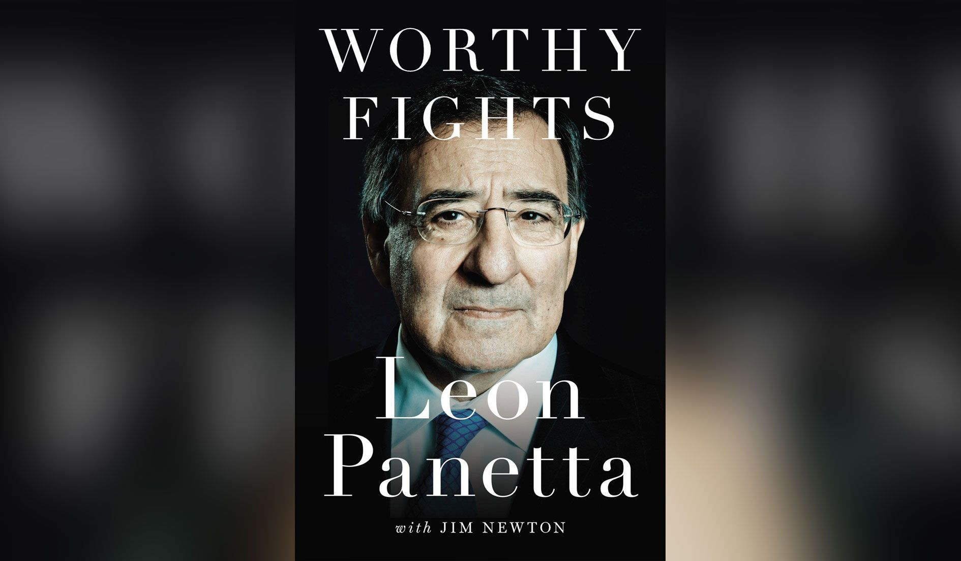 """Worthy Fights"" by Leon Panetta"