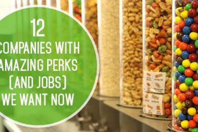 12 Companies With Amazing Perks (And Jobs) We Want Now