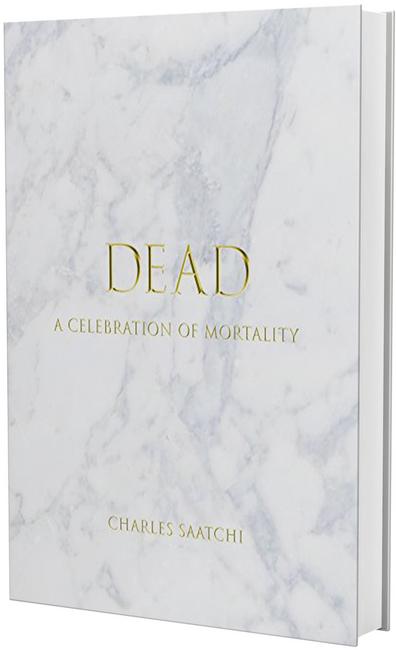 Dead - A celebration of Mortality