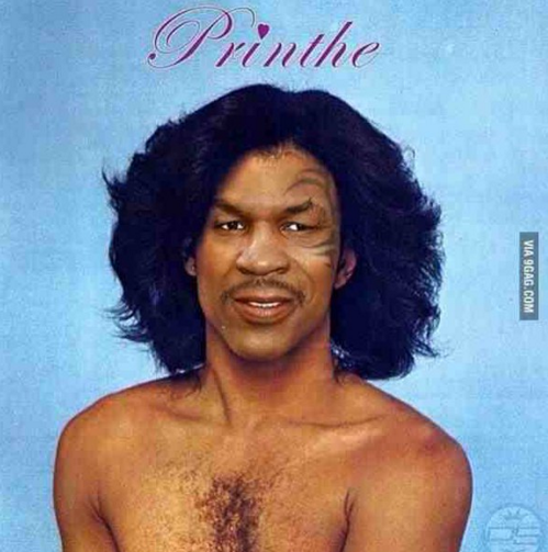 Mike Tyson as Prince, or vice-versa.