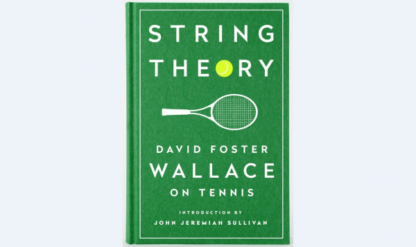 Rediscovering David Foster Wallace Through His Tennis Writing