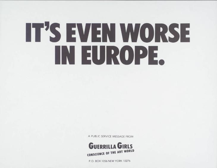 It's Even Worse in Europe by Guerilla Girls