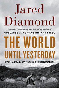 Jared Diamond: The World Until Yesterday