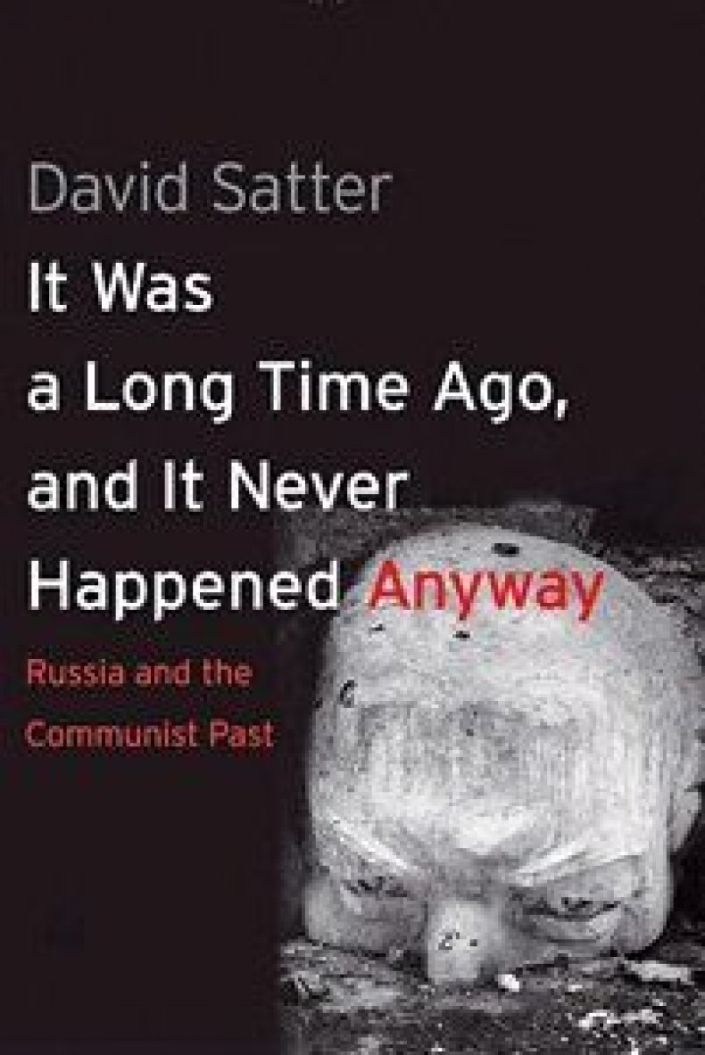 David Satter Book : It was a Long Time Ago, and It Never Happened Anyway
