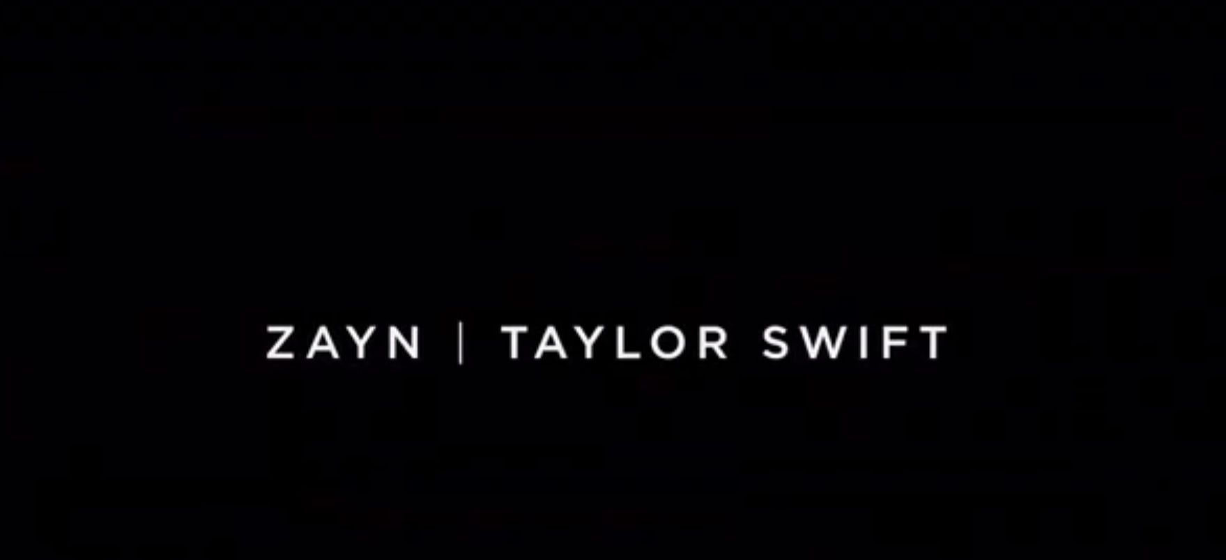 Zayn and Taylor Swift song