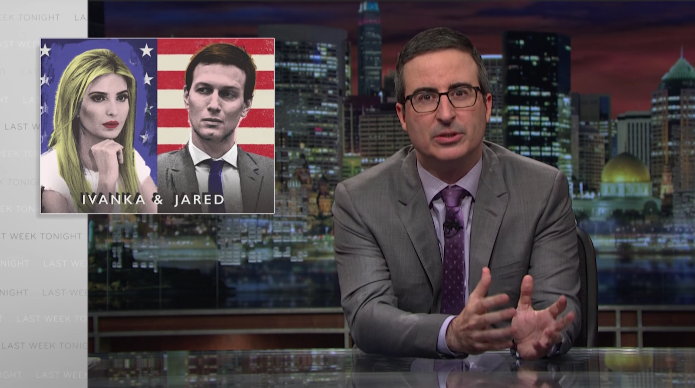 John Oliver examines what Ivanka Trump and Jared Kushner have actually done