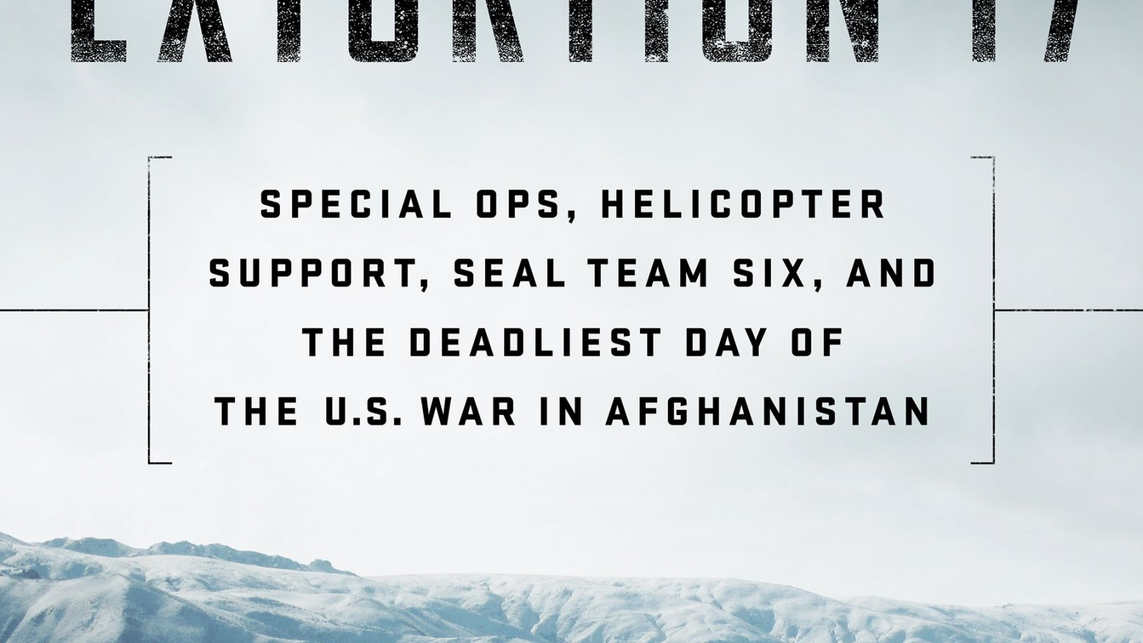 Extortion 17, Seal Team Six and What Really Happened on the