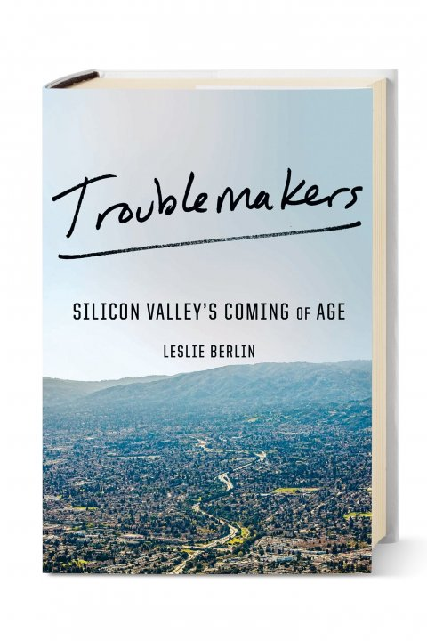 CUL_Books_Troublemakers, Silicon Valley's Coming of Age