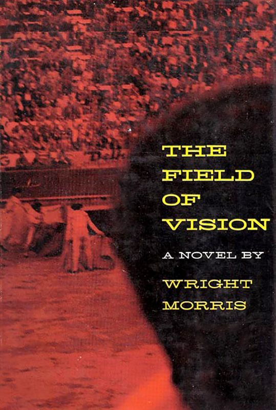 08 The Field of Vision, by Wright Morris